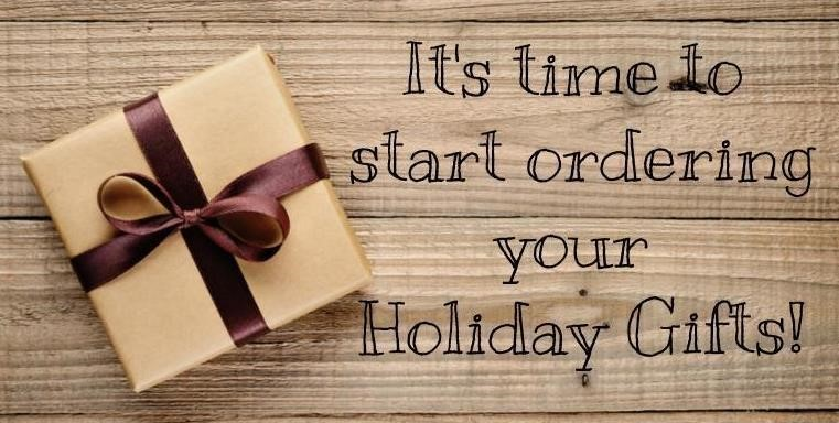 It's time to start ordering your holiday gifts!