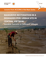 Lessons from ACCCRN in Viet Nam Series: Mangrove Restoration in a Degraded Peri-Urban Site in Central Vietnam