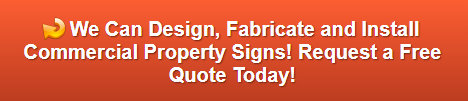 Free quote on commercial property signs Buena Park | Orange County CA