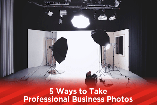 5 Ways to Take Professional Business Photos