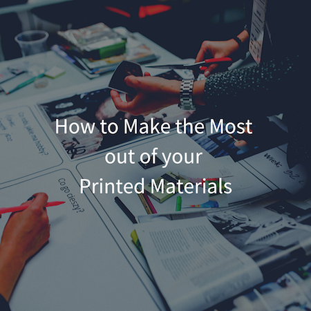 How To Make The Most Out Of Your Printed Materials