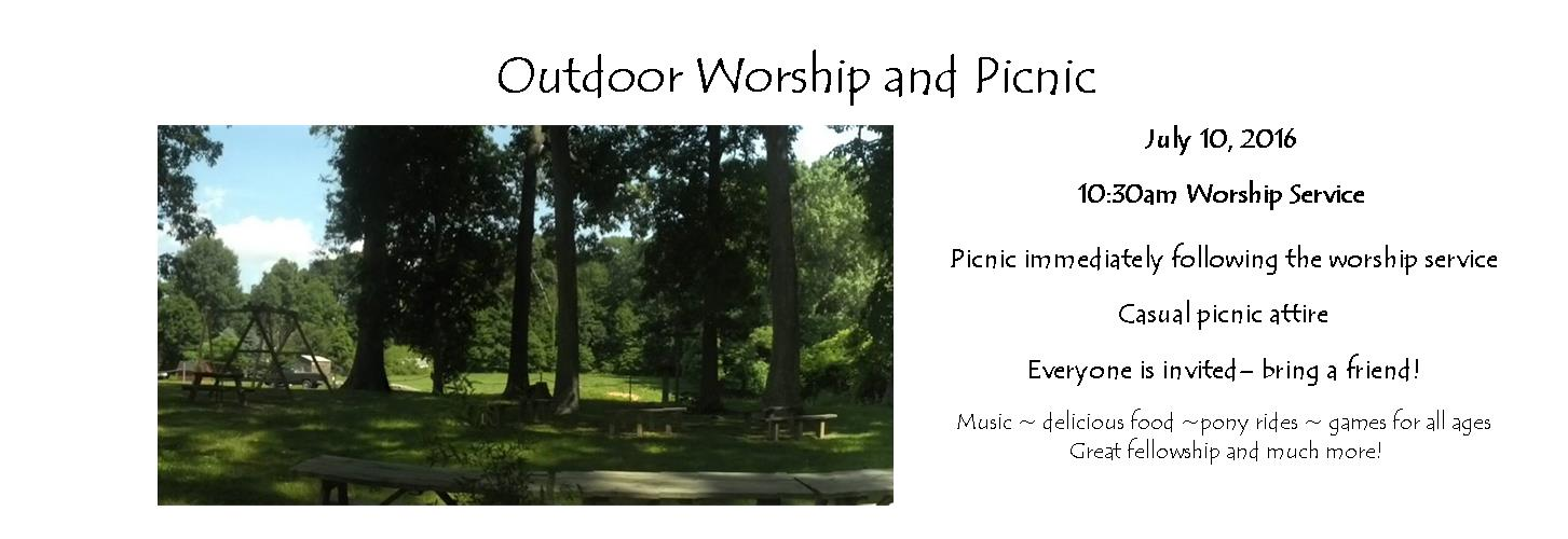 Outdoor Worship and Picnic            July 10