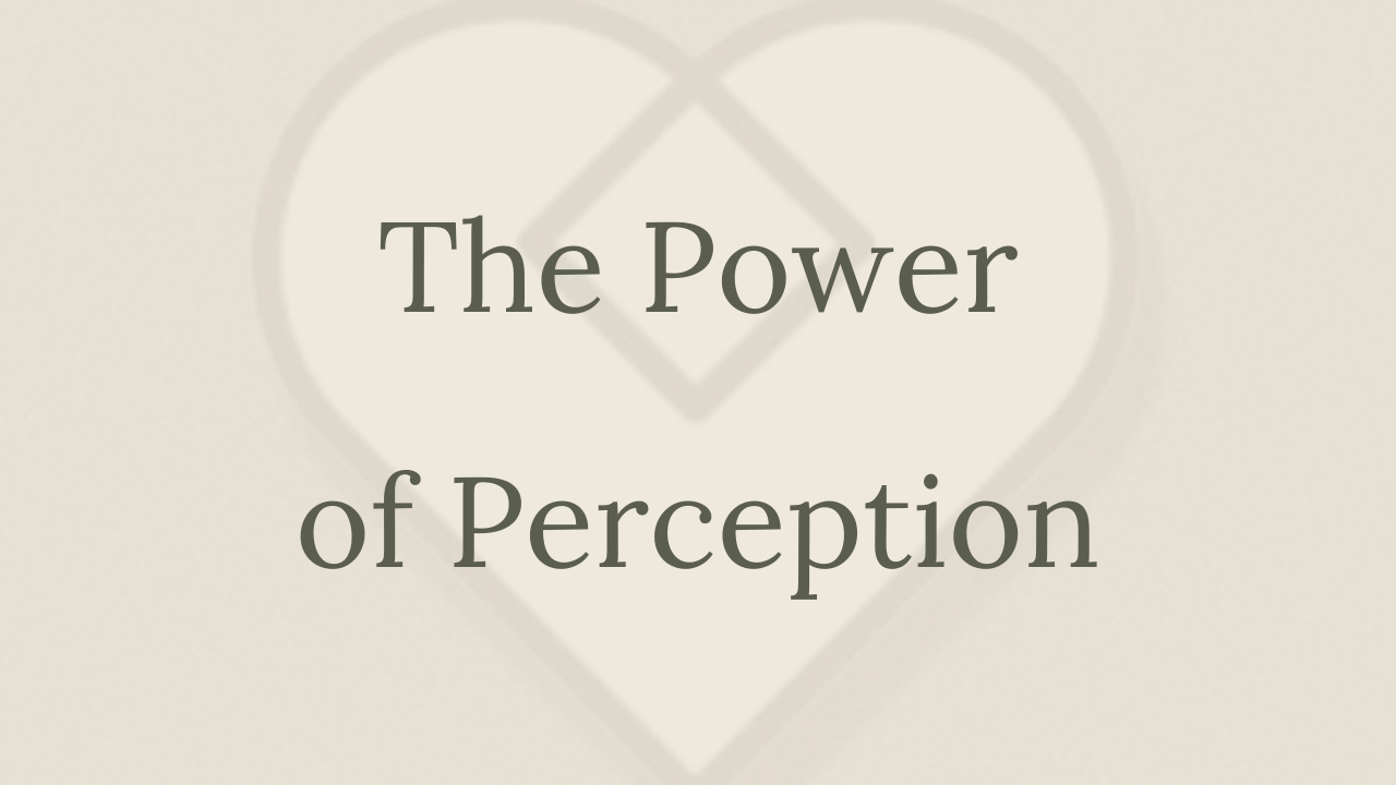 Mental Health Minute: The Power of Perception