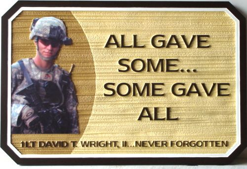 """GC16884 - Carved HDU  Memorial Wall Plaque with Photo, """"All Gave Some, Some Gave All"""" Honoring  a Soldier,   1st Lieutenant David Wright,  Killed in Combat in the Afghanistan War in 2009"""