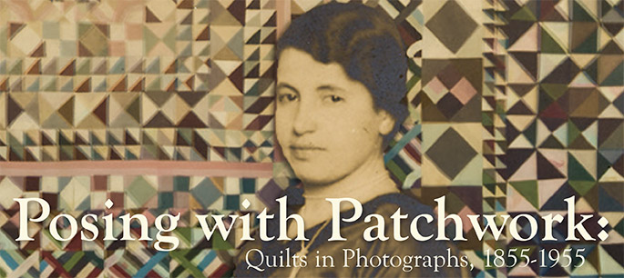 Posing with Patchwork: Quilts in Photographs, 1855-1955
