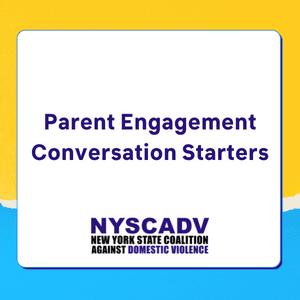 Parent Engagement Conversation Starters  in Prevention Education