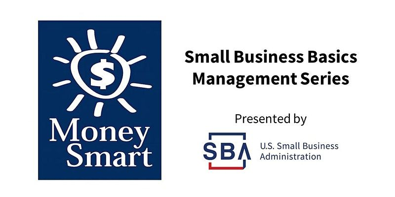 SBA Money Smart Business Management Series:  Time Management – tips to make you more efficient
