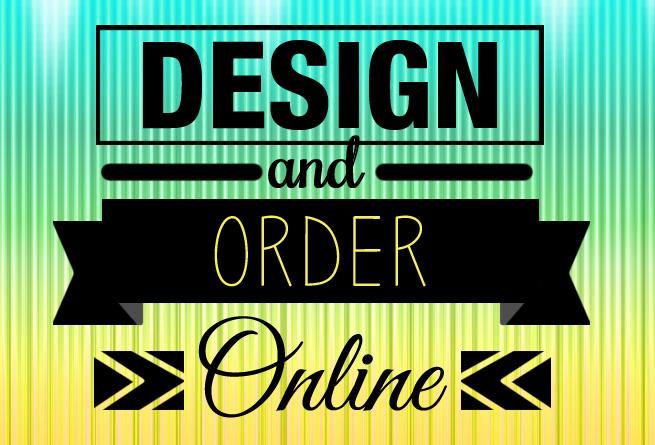 Design & Order Online