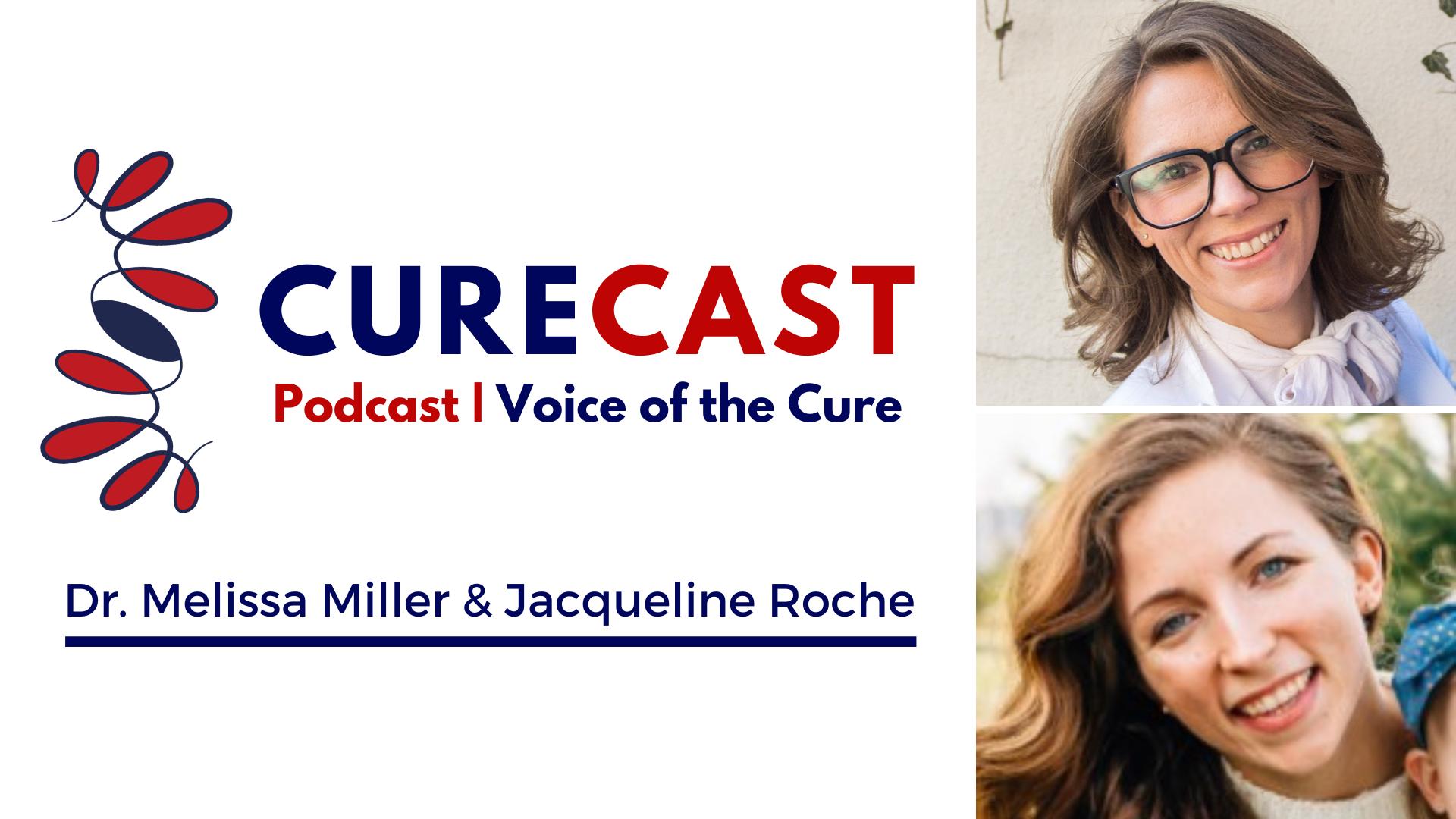 CureCast Episode 49: Dr. Melissa Miller and Jacqueline Roche