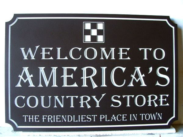 """SA28489 - Engraved HDU Sign for the Friendliest Place in Town,"""" America's Country Store""""."""