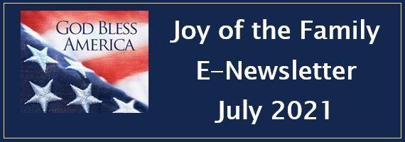 Joy of the Family e-Newsletter - July