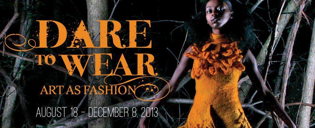 Dare to Wear: Art as Fashion