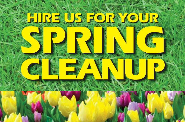 Time for Spring Cleanup – Hire Us Now!