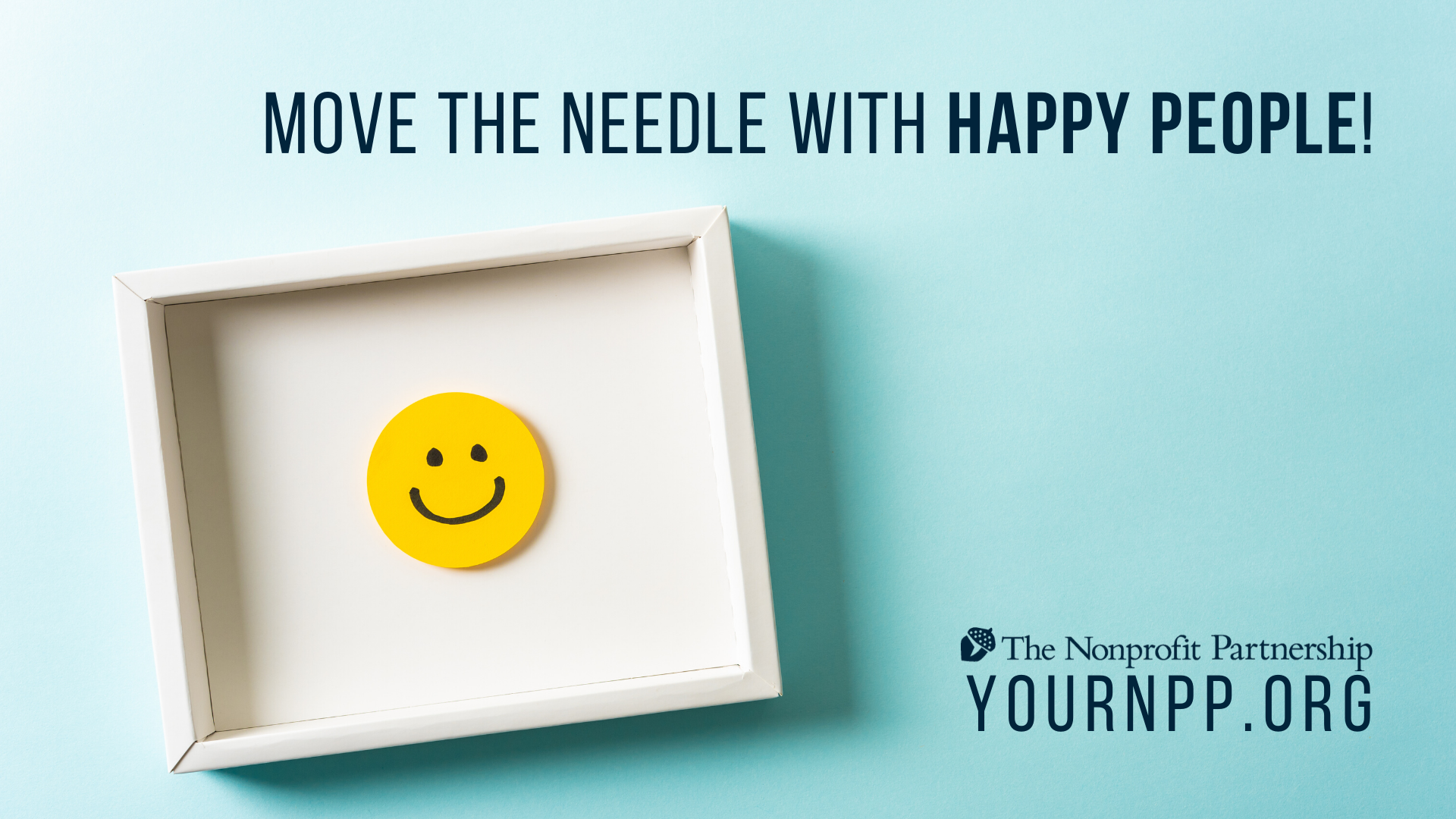 Move the Needle with Happy People!