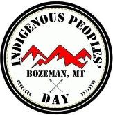 Indigenous Peoples' Day Bozeman, MT