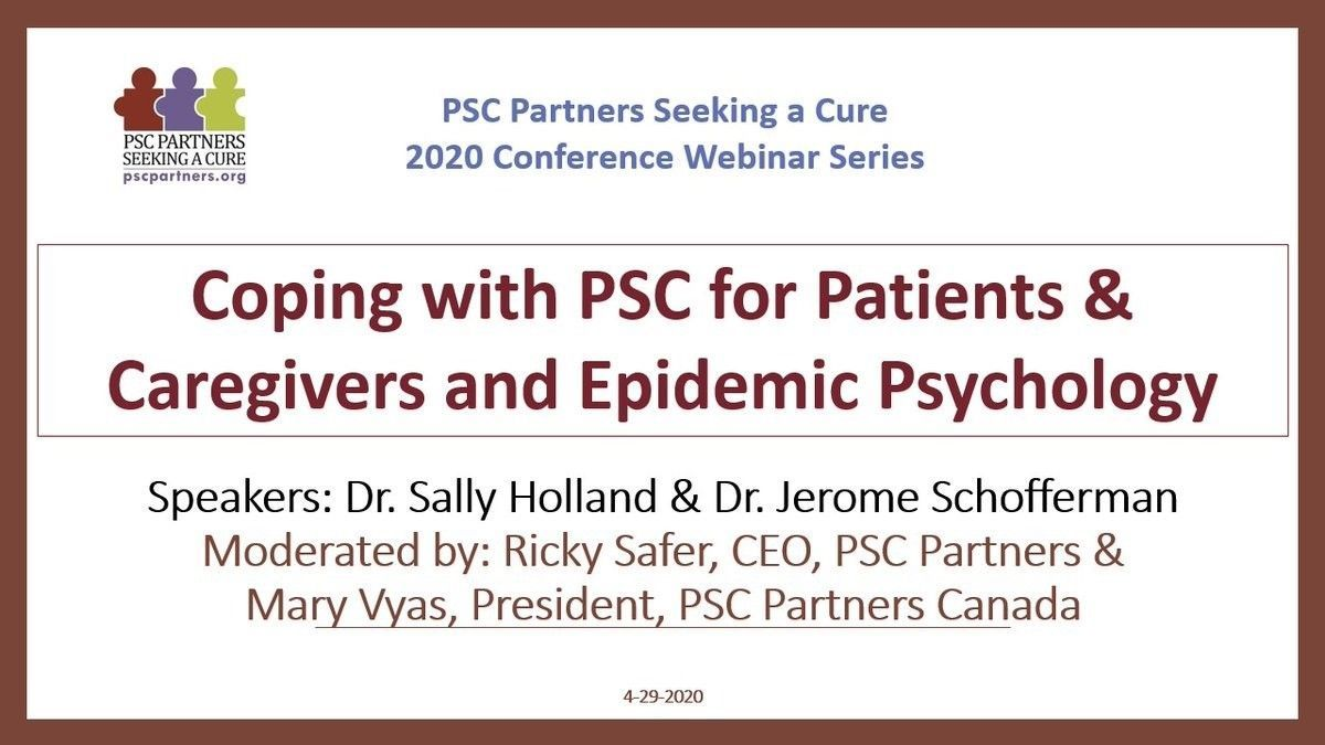 COPING WITH PSC FOR PATIENTS & CAREGIVERS AND EPIDEMIC PSYCHOLOGY