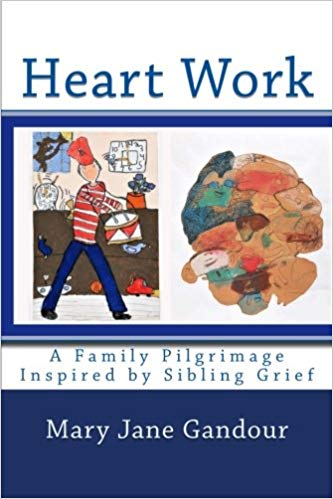 Heart Work: A Family Pilgrimage Inspired by Sibling Grief
