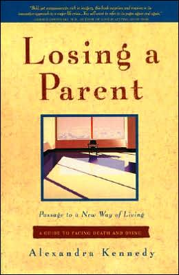 Losing a Parent:  Passage to a New Way of Living:  A Guide to Facing Death and Dying