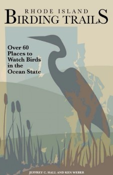 Rhode Island Birding Trails: Over 60 Places to Watch Birds in the Ocean State