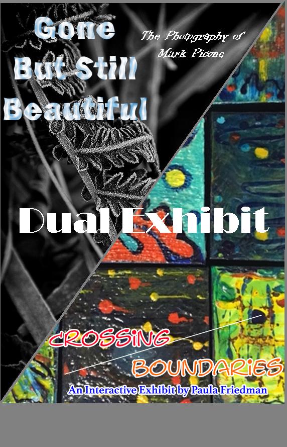 Gone, But Still Beautiful/Crossing Boundaries Dual Exhibit