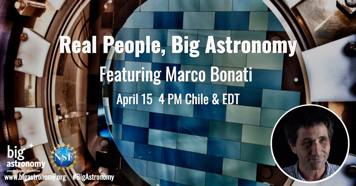 Free Live Webinar: Real People, Big Astronomy: Meet Marco Bonati of Cerro Tololo-Interamerican and SOAR Observatories