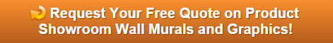 Free quote on product showroom wall murals and graphics in Anaheim CA