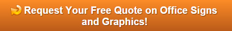 Free quote on office signs and graphics for Orange County