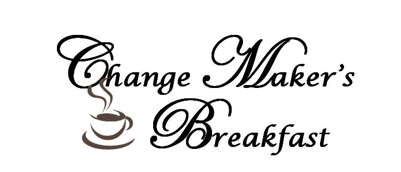 Change Makers Breakfast