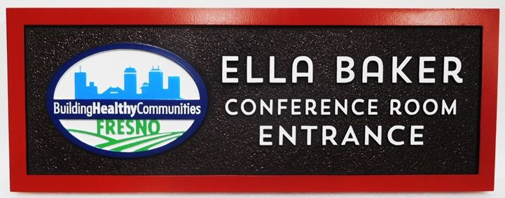 """B11096 - Carved  HDU Entrance sign for the Ella Baker Conference Room of the Fresno Office of the """"Building Healthy Communities"""" Organization, 2.5-D Artist-Painted"""