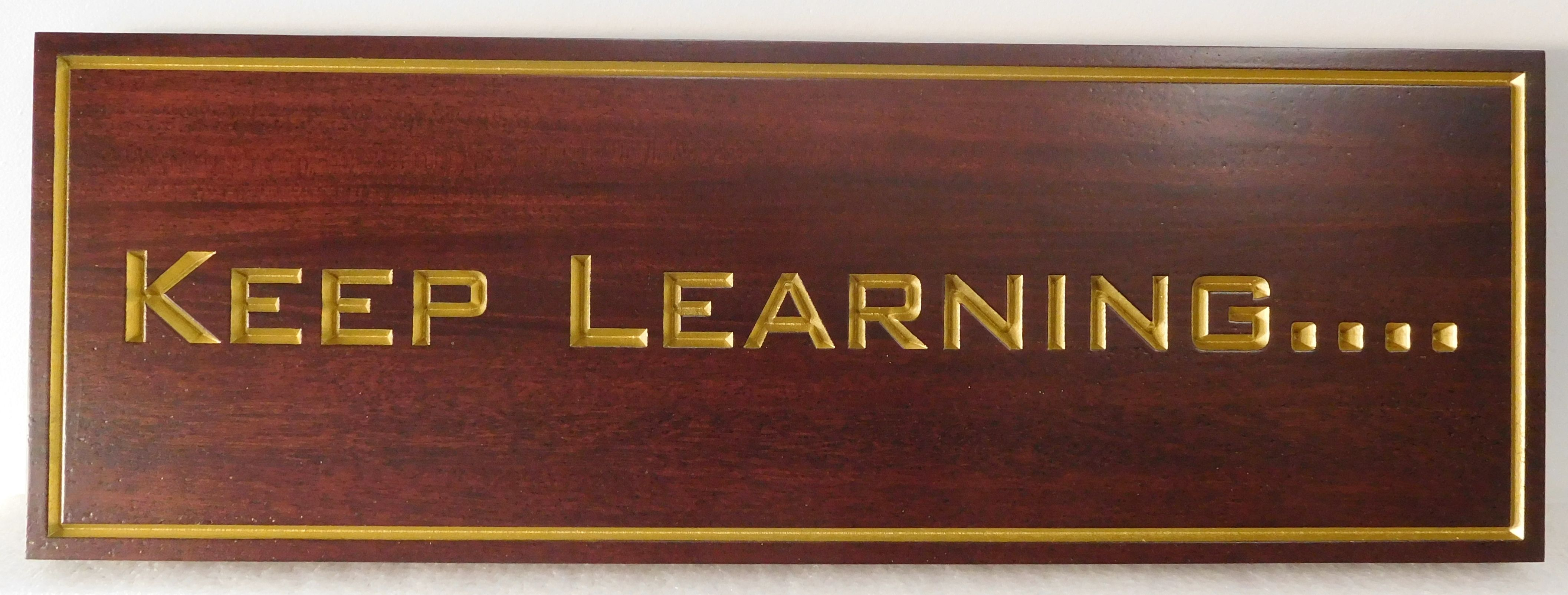 "Y34845 - Engraved (V-carved) African Mahogany Wall Plaque with saying ""Keep Learning.."" ,Gilded with 24K Gold Leaf"