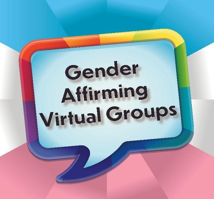 Virtual Gender Affirming Groups