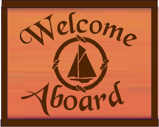 """L21987 - Design of Wood Sign for """"Welcome Aboard"""" a Sailing Ship"""