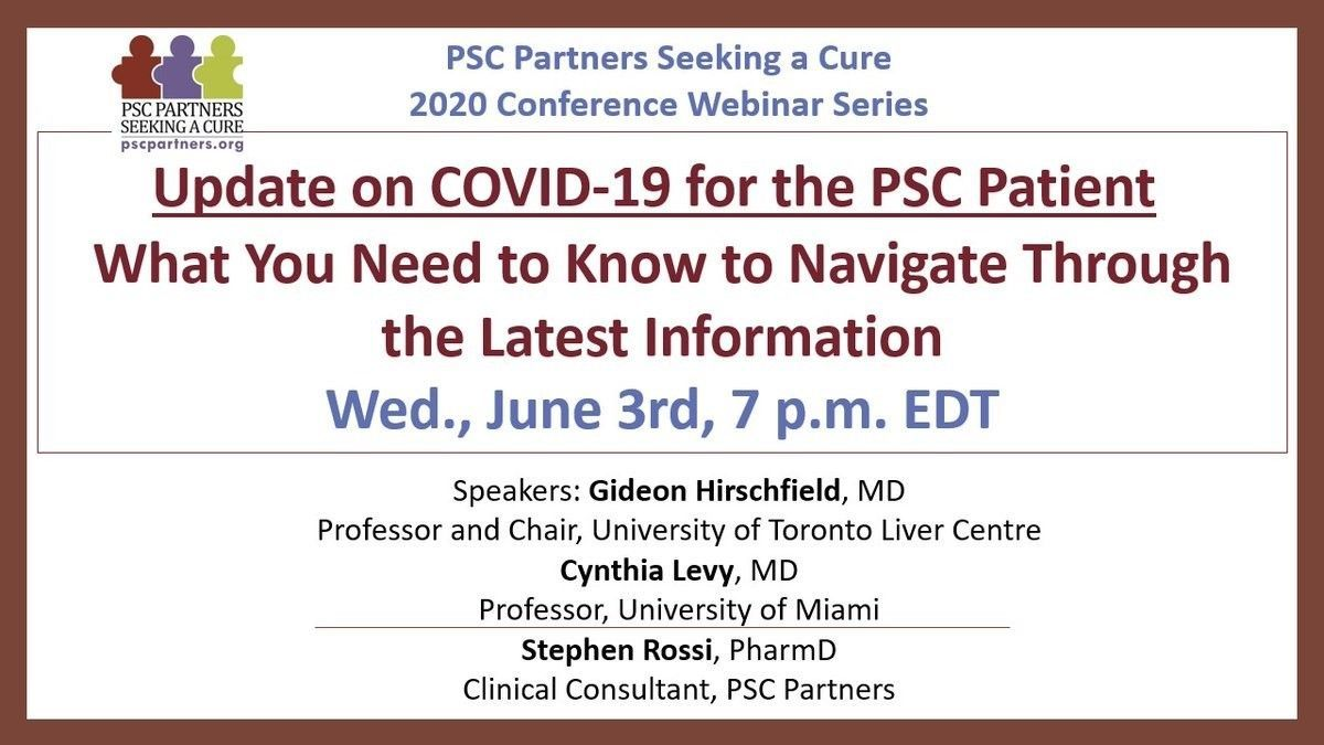 UPDATE ON COVID-19 FOR THE PSC PATIENT: WHAT YOU NEED TO KNOW TO NAVIGATE THROUGH THE LATEST INFORMATION