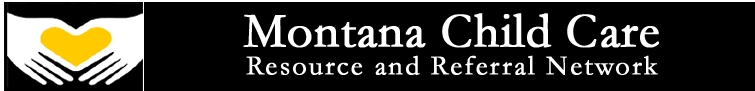 Montana Child Care Resource and  Referral