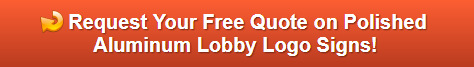 Request a Free Quote on Polished Aluminum Lobby Logo Signs