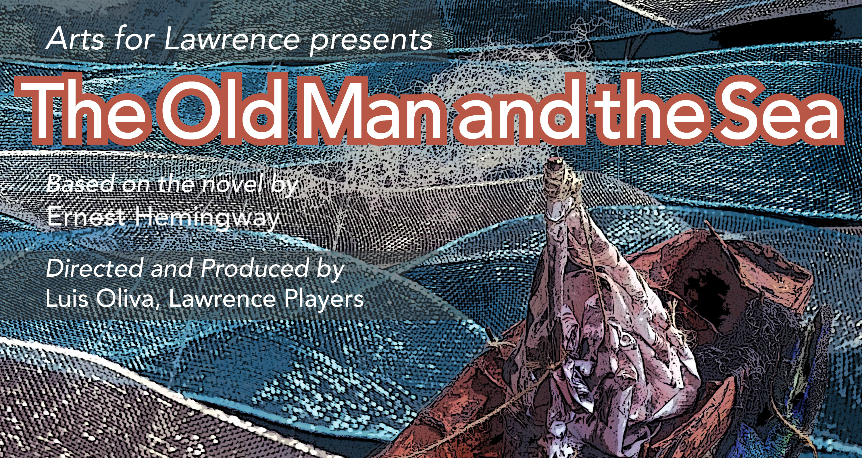 Arts for Lawrence presents The Old Man and the Sea