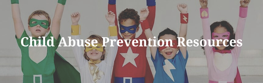 Child Abuse Prevention Resources