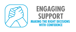 Engaging Support: Making the Right Decisions with Confidence