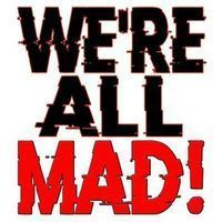 Vote For We're All Mad!