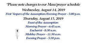 Changes in Prayer Schedule - Aug. 14-15, Feast of the Assumption