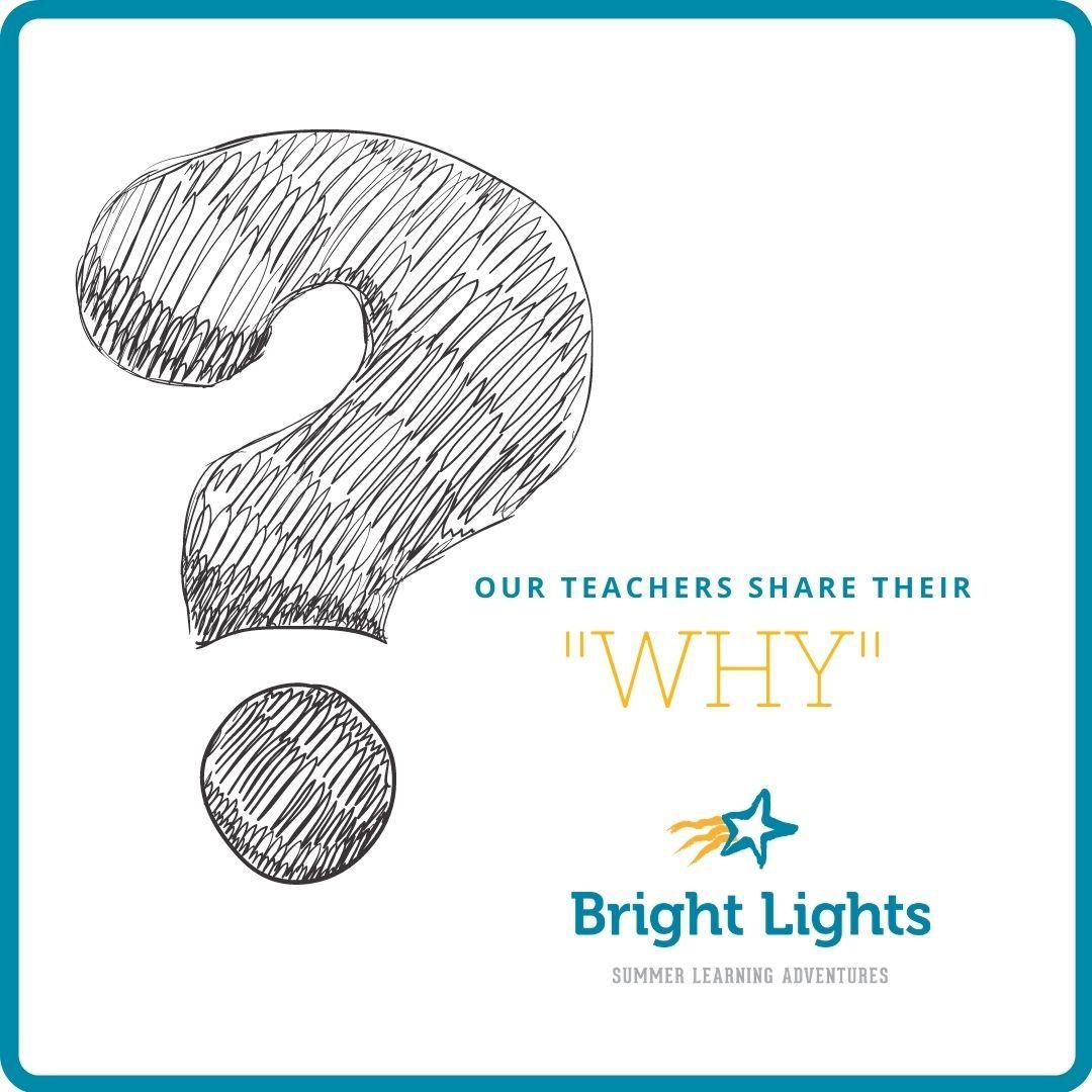 "Teachers Share Their Bright Lights ""Why"""