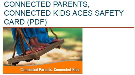 Connected Parents, Connected Kids ACEs Safety Cards