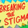Breaking the Stigma