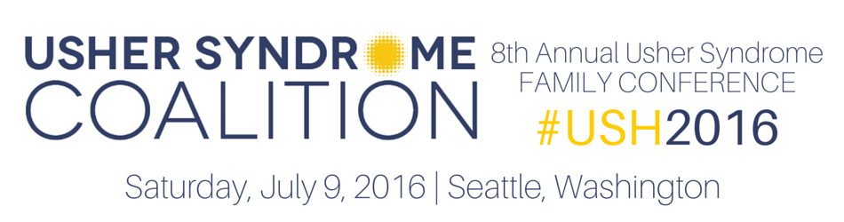 USH2016 Banner: Usher Syndrome Coalition 8th Annual Family Conference July 9, 2016 Seattle, Washington