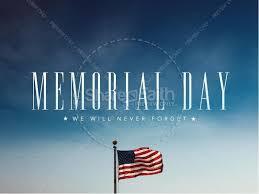 Memorial Day- May 28, 2018