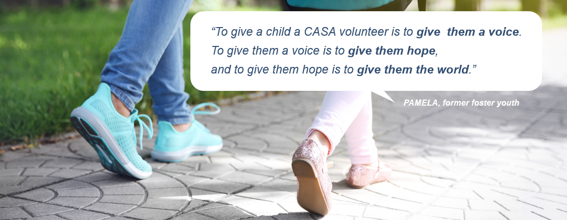 Resolve to be the hope for a child in foster care. Become a CASA Volunteer.