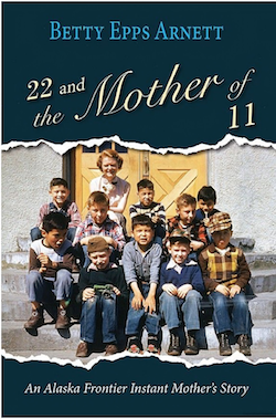 "Book - ""22 and the Mother of 11"" by Betty Epps Arnett"