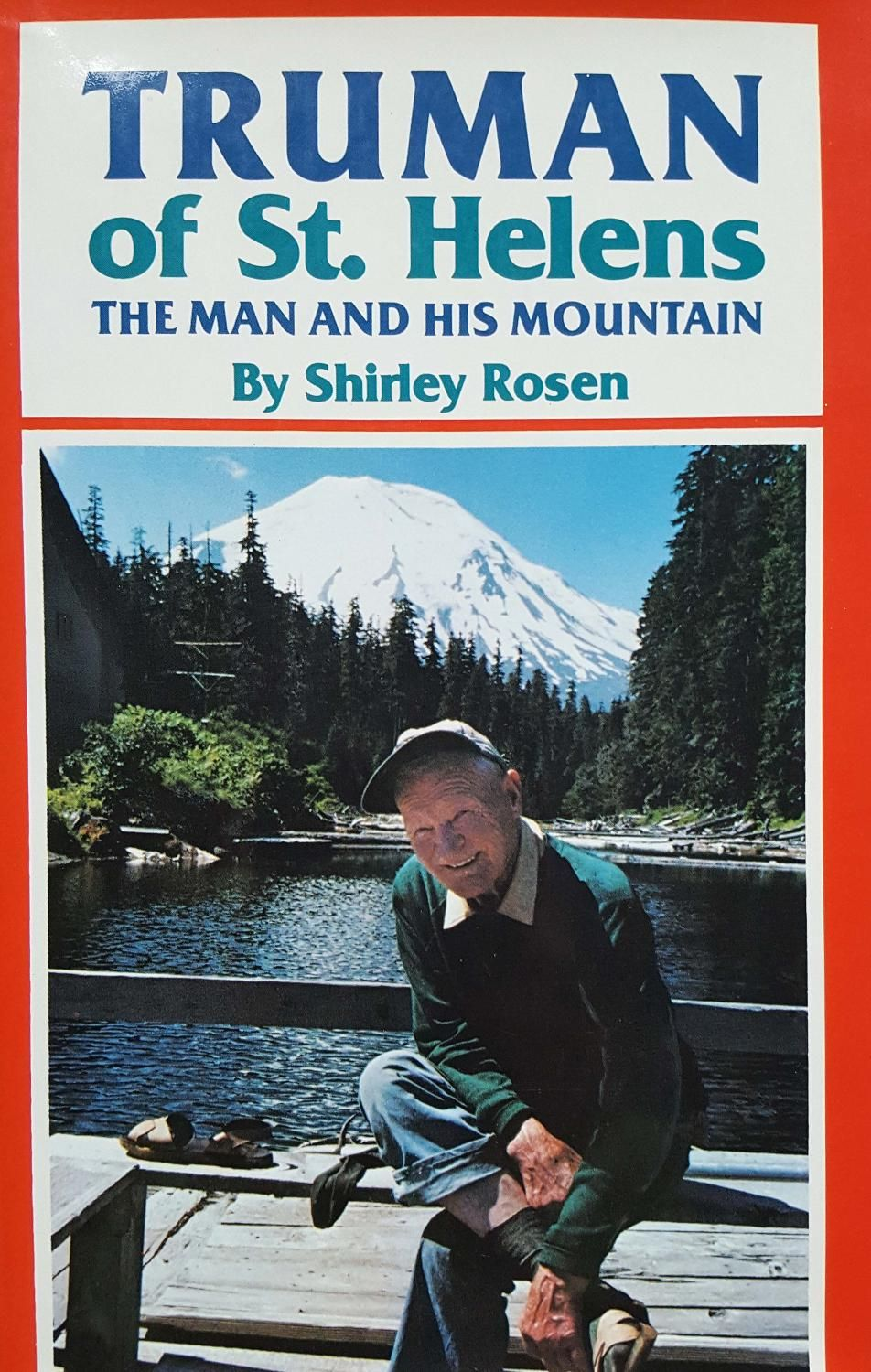 Truman of St. Helens, The Man and His Mountain