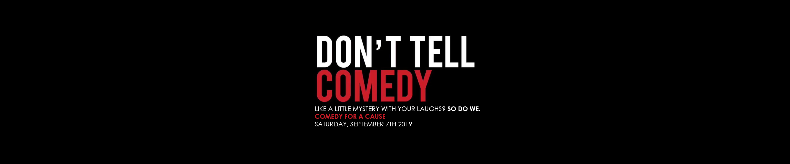 Join us for Don't Tell Comedy!