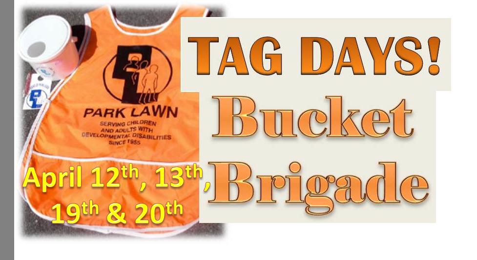 Tag Days Bucket Brigade